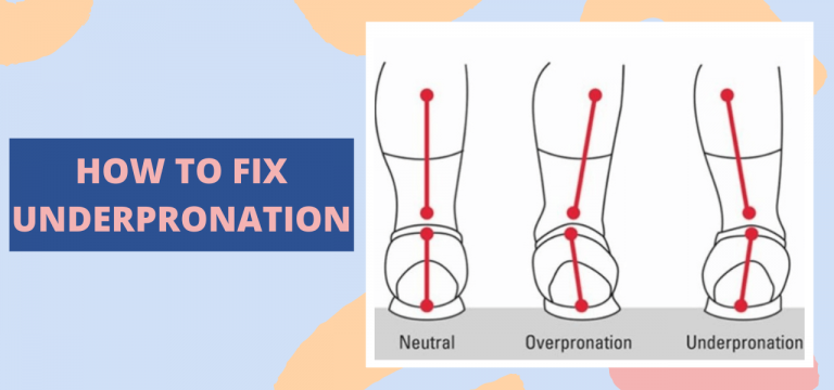 HOW TO FIX UNDERPRONATION