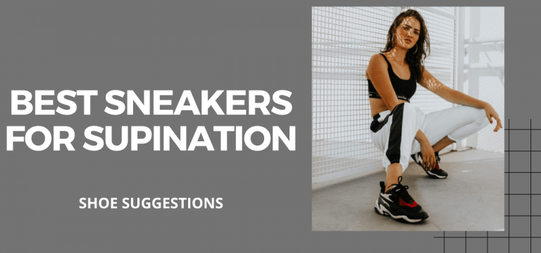 BEST SNEAKERS FOR SUPINATION