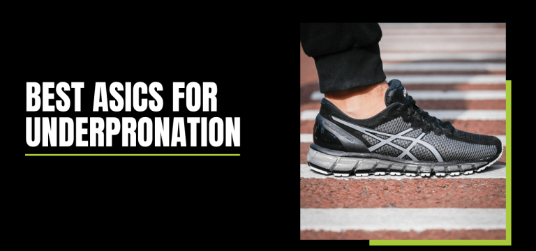 Best Asics for Underpronation or Supination