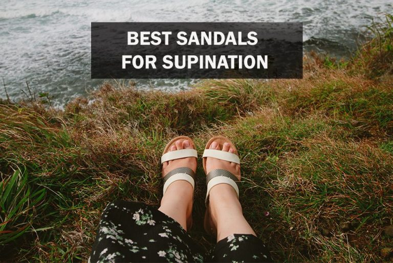 Best Sandals for Supination or Underpronation