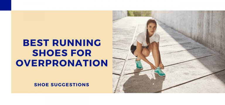 BEST RUNNING SHOES FOR OVERPRONATION