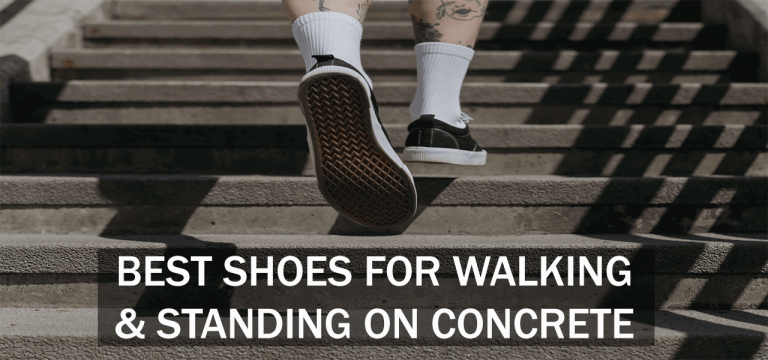 Best Shoes for walking and standing on concrete