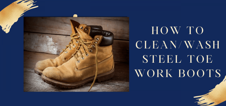 How to Clean/Wash Steel Toe Work Boots